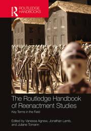The Routledge Handbook of Reenactment Studies