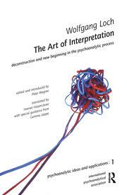 The Art of Interpretation: Deconstruction and New Beginnning in the Psychoanalytic Process