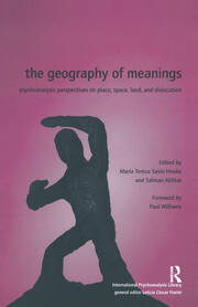 The Geography of Meanings: Psychoanalytic Perspectives on Place, Space, Land, and Dislocation