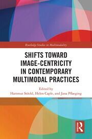 Shifts toward Image-Centricity in Contemporary Multimodal Practices