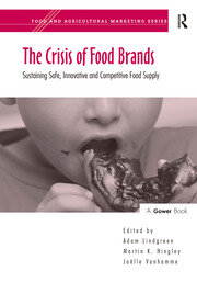 The Crisis of Food Brands: Sustaining Safe, Innovative and Competitive Food Supply