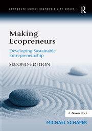 Making Ecopreneurs: Developing Sustainable Entrepreneurship