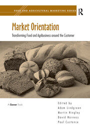 Market Orientation: Transforming Food and Agribusiness around the Customer