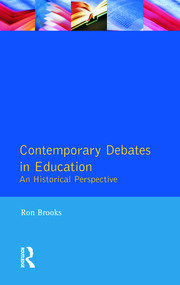 Contemporary Debates in Education: An Historical Perspective