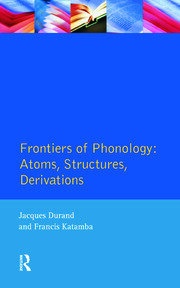 Frontiers of Phonology: Atoms, Structures and Derivations