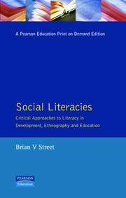 Social Literacies: Critical Approaches to Literacy in Development, Ethnography and Education