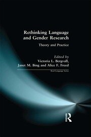 Rethinking Language and Gender Research: Theory and Practice