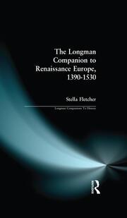 The Longman Companion to Renaissance Europe, 1390-1530