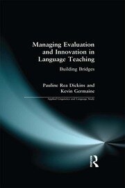 Managing Evaluation and Innovation in Language Teaching: Building Bridges