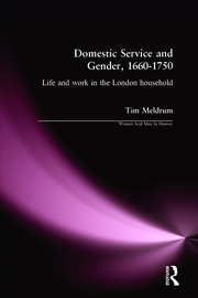 Domestic Service and Gender, 1660-1750: Life and work in the London household