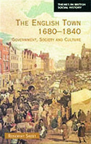 The English Town, 1680-1840: Government, Society and Culture