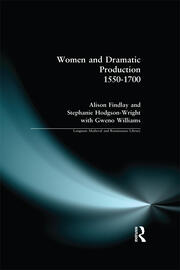 Women and Dramatic Production 1550 - 1700