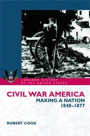 Civil War America: Making a Nation, 1848-1877