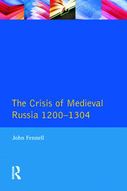The Crisis of Medieval Russia 1200-1304