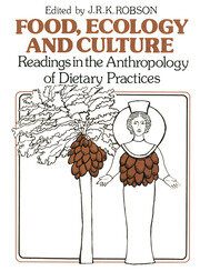 Food, Ecology and Culture: Readings in the Anthropology of Dietary Practices