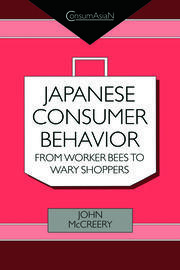 Japanese Consumer Behaviour: From Worker Bees to Wary Shoppers