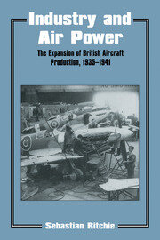 Industry and Air Power: The Expansion of British Aircraft Production, 1935-1941