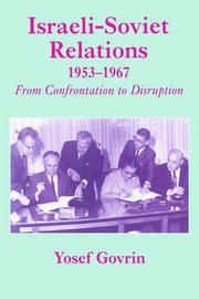 Israeli-Soviet Relations, 1953-1967: From Confrontation to Disruption