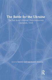 Battle for the Ukraine: The Korsun'-Shevchenkovskii Operation