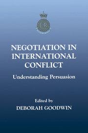 Negotiation in International Conflict: Understanding Persuasion