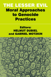 The Lesser Evil: Moral Approaches to Genocide Practices