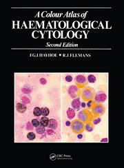 A Colour Atlas of Haematological Cytology, Second Edition