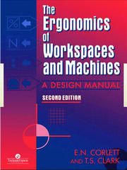 The Ergonomics Of Workspaces And Machines: A Design Manual
