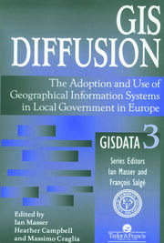 GIS Diffusion: The Adoption And Use Of Geographical Information Systems In Local Government in Europe
