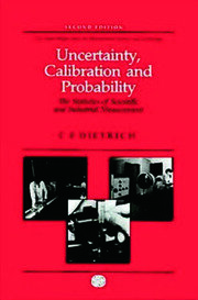 Uncertainty, Calibration and Probability: The Statistics of Scientific and Industrial Measurement