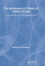 The Mathematical Theory of Cosmic Strings: Cosmic Strings in the Wire Approximation