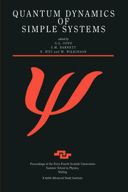 Quantum Dynamics of Simple Systems: Proceedings of the Forty Fourth Scottish Universities Summer School in Physics, Stirling, August 1994