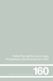 Defect Recognition and Image Processing in Semiconductors 1997: Proceedings of the seventh conference on Defect Recognition and Image Processing, Berlin, September 1997