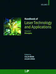 Handbook of Laser Technology and Applications (Three- Volume Set): Laser Components, Properties, and Basic Principles
