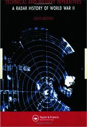 Technical and Military Imperatives: A Radar History of World War 2