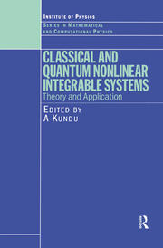 Classical and Quantum Nonlinear Integrable Systems: Theory and Application