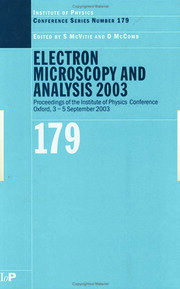 Electron Microscopy and Analysis 2003: Proceedings of the Institute of Physics Electron Microscopy and Analysis Group Conference, 3-5 September 2003
