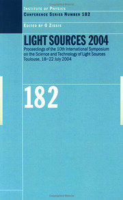 Light Sources 2004 Proceedings of the 10th International Symposium on the Science and Technology of Light Sources