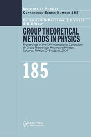 Group Theoretical Methods in Physics: Proceedings of the XXV International Colloqium on Group Theoretical Methods in Physics, Cocoyoc, Mexico, 2-6 August, 2004