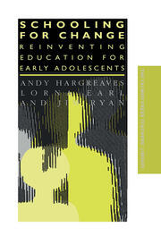 Schooling for Change: Reinventing Education for Early Adolescents