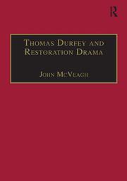Thomas Durfey and Restoration Drama: The Work of a Forgotten Writer