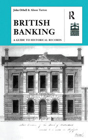 British Banking: A Guide to Historical Records