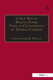 A New Way of Making Fowre Parts in Counterpoint by Thomas Campion: and Rules how to Compose by Giovanni Coprario