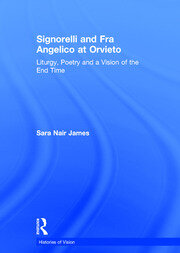 Signorelli and Fra Angelico at Orvieto: Liturgy, Poetry and a Vision of the End Time