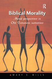 Biblical Morality: Moral Perspectives in Old Testament Narratives