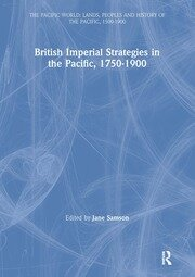 British Imperial Strategies in the Pacific, 1750-1900