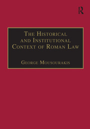 The Historical and Institutional Context of Roman Law