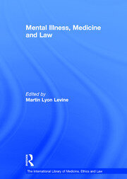 Mental Illness, Medicine and Law