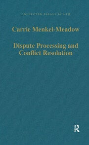Dispute Processing and Conflict Resolution: Theory, Practice and Policy