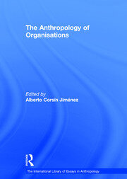 The Anthropology of Organisations