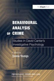 Behavioural Analysis of Crime: Studies in David Canter's Investigative Psychology